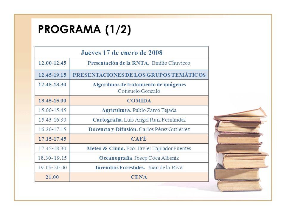 PROGRAMA (1/2) Jueves 17 de enero de 2008 12.00-12.45Presentación de la RNTA.
