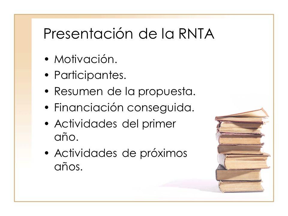 Presentación de la RNTA Motivación. Participantes.