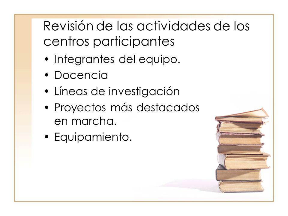 Revisión de las actividades de los centros participantes Integrantes del equipo.