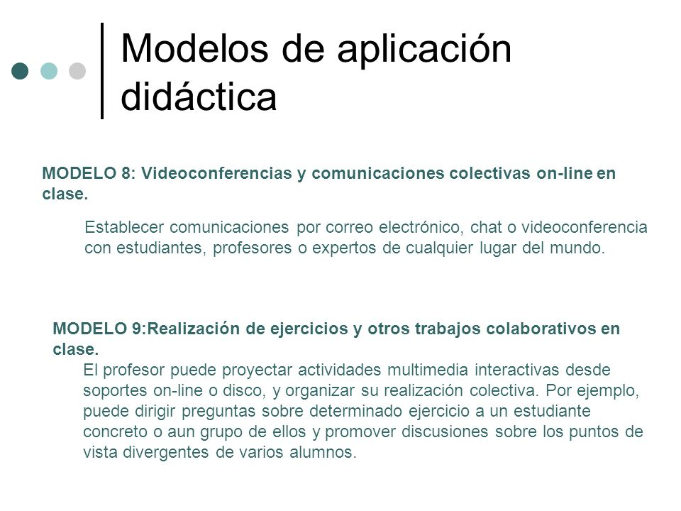 Modelos de aplicación didáctica MODELO 8: Videoconferencias y comunicaciones colectivas on-line en clase. Establecer comunicaciones por correo electró