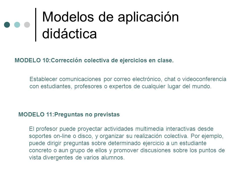 Modelos de aplicación didáctica MODELO 10:Corrección colectiva de ejercicios en clase. Establecer comunicaciones por correo electrónico, chat o videoc