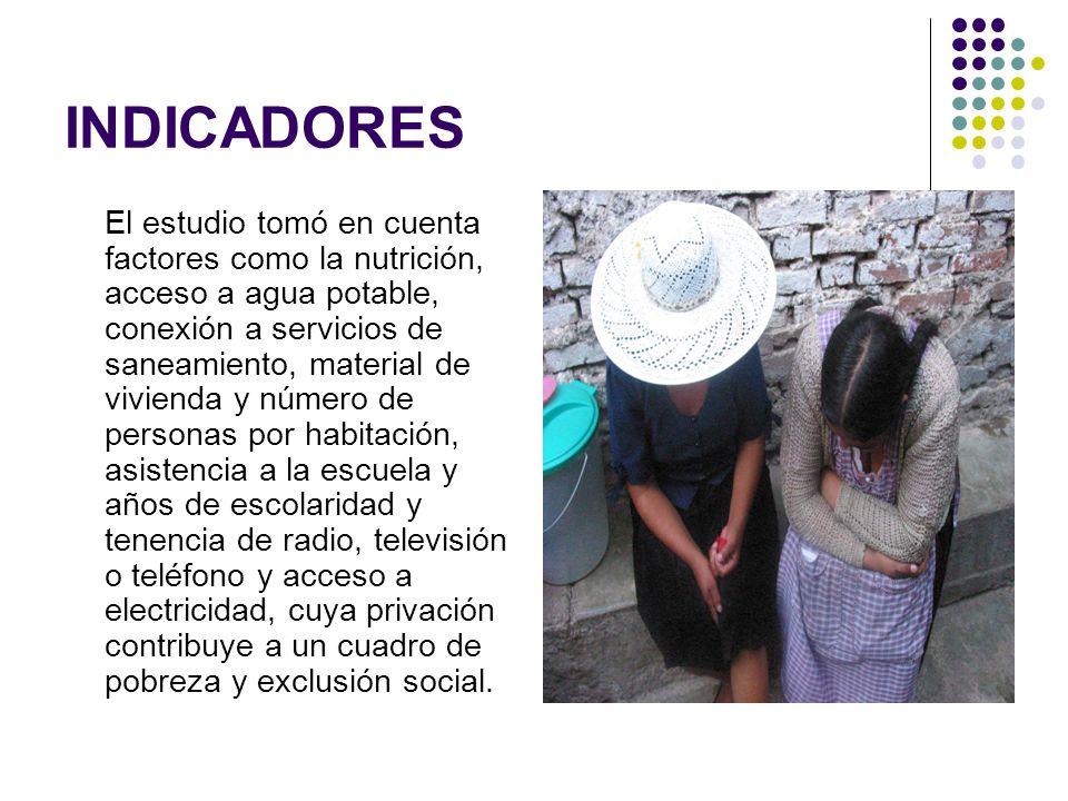 INDICADORES El estudio tomó en cuenta factores como la nutrición, acceso a agua potable, conexión a servicios de saneamiento, material de vivienda y n