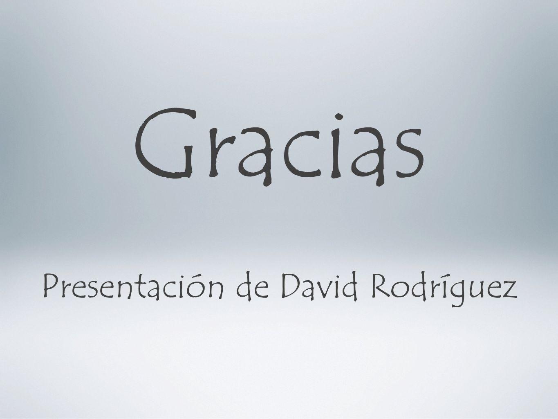 Gracias Presentación de David Rodríguez