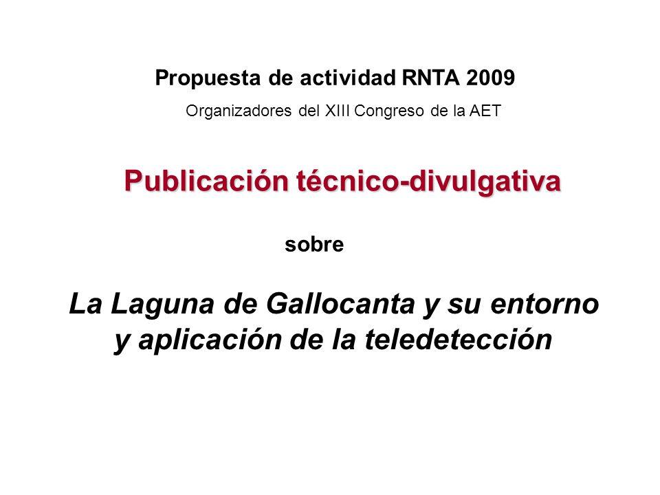 Publicación técnico-divulgativa La Laguna de Gallocanta y su entorno y aplicación de la teledetección Propuesta de actividad RNTA 2009 sobre Organizad