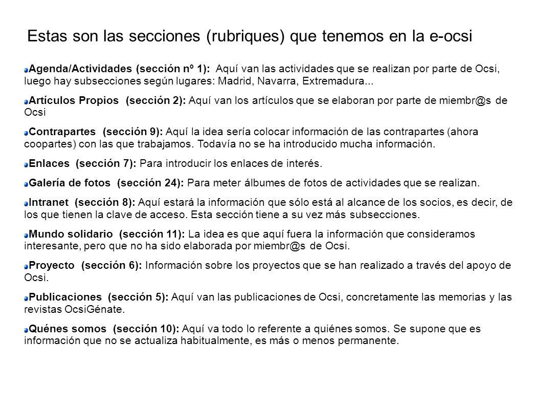 Estas son las secciones (rubriques) que tenemos en la e-ocsi Agenda/Actividades (sección nº 1): Aquí van las actividades que se realizan por parte de Ocsi, luego hay subsecciones según lugares: Madrid, Navarra, Extremadura...
