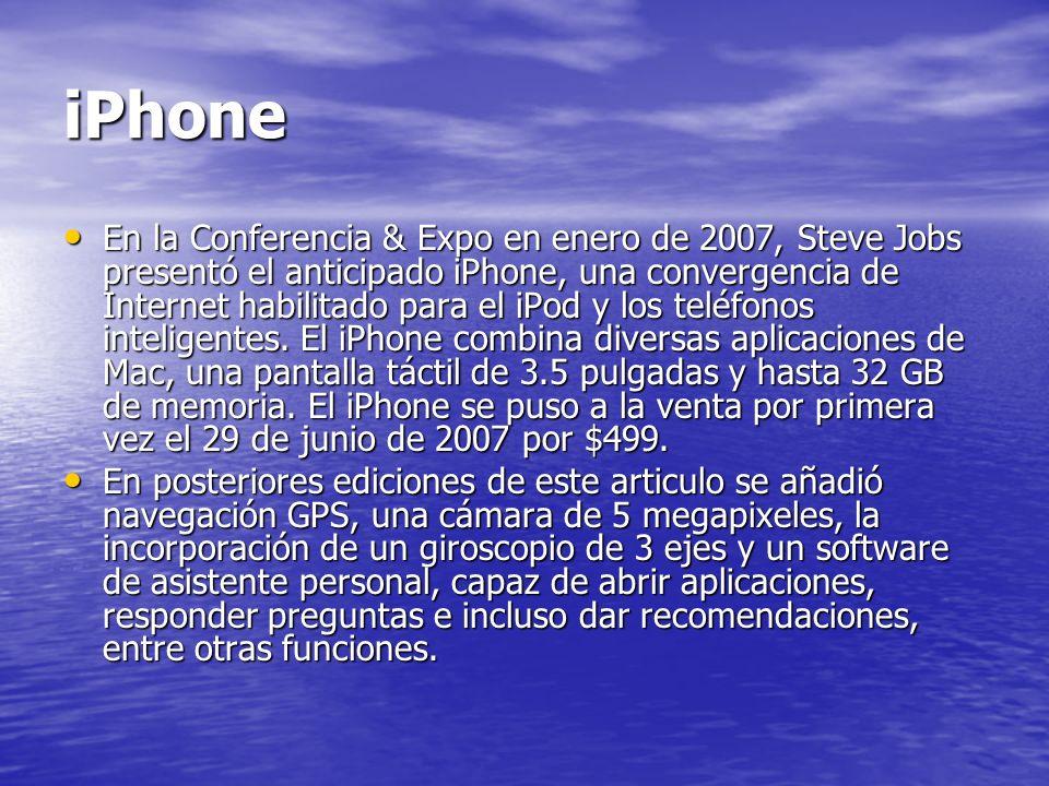 iPhone En la Conferencia & Expo en enero de 2007, Steve Jobs presentó el anticipado iPhone, una convergencia de Internet habilitado para el iPod y los