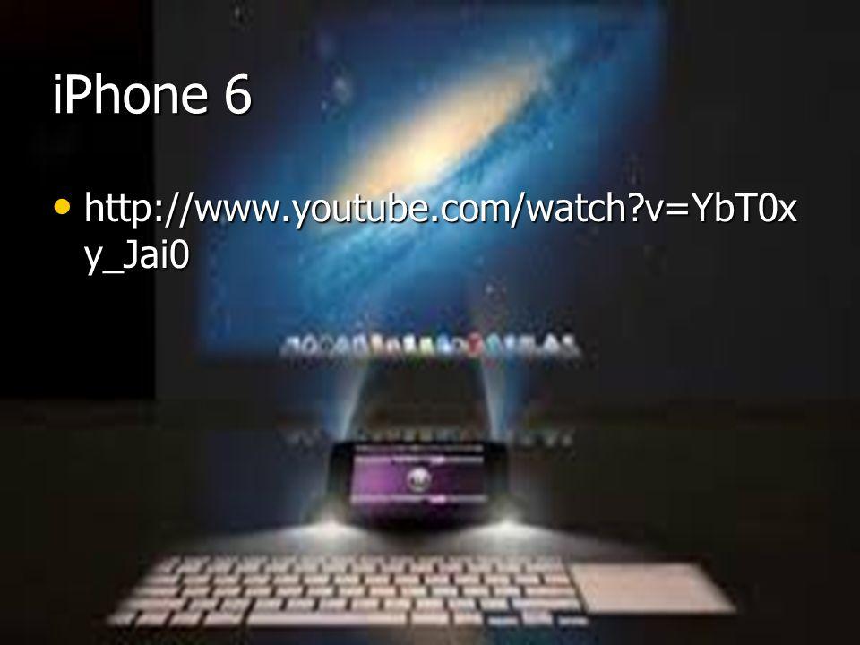 iPhone 6 http://www.youtube.com/watch?v=YbT0x y_Jai0 http://www.youtube.com/watch?v=YbT0x y_Jai0