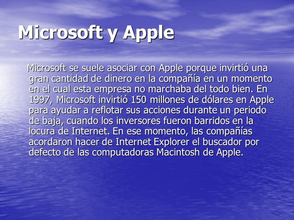 Microsoft y Apple Microsoft se suele asociar con Apple porque invirtió una gran cantidad de dinero en la compañía en un momento en el cual esta empres