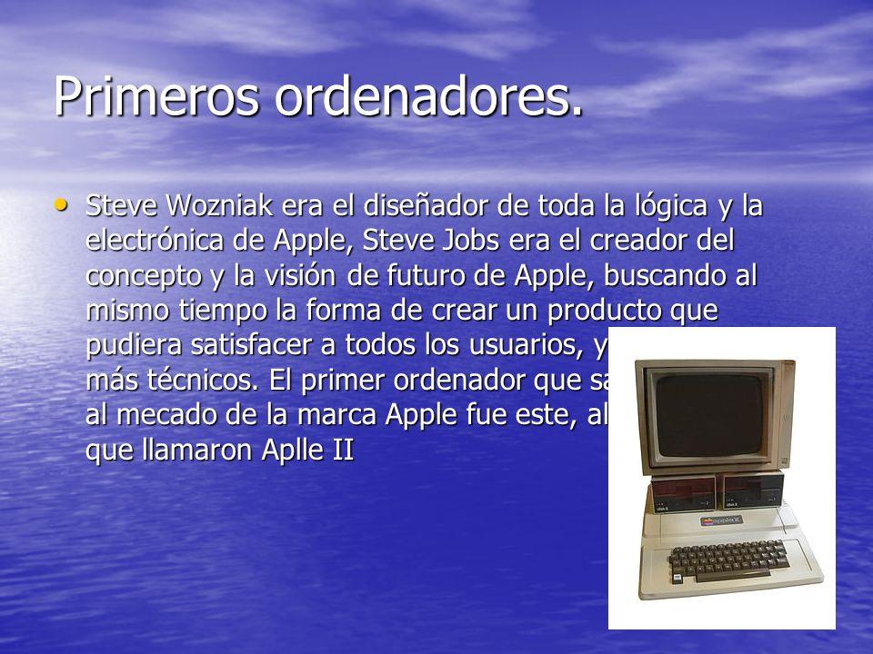 Primeros ordenadores. Steve Wozniak era el diseñador de toda la lógica y la electrónica de Apple, Steve Jobs era el creador del concepto y la visión d