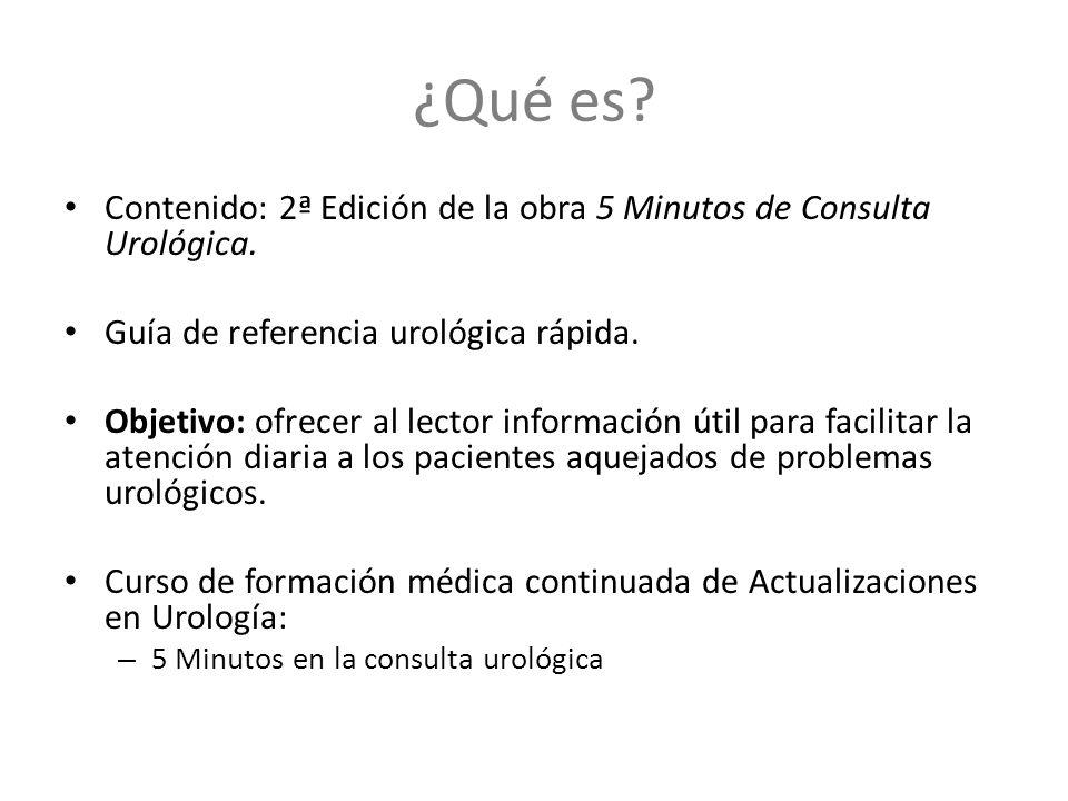 ¿Qué es. Contenido: 2ª Edición de la obra 5 Minutos de Consulta Urológica.