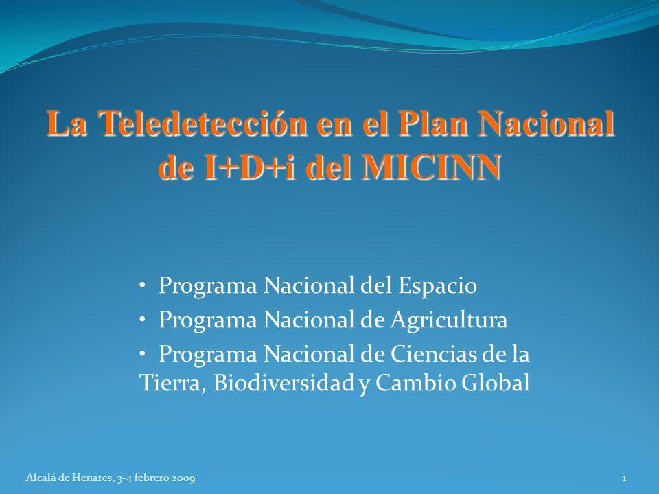 Programa Nacional del Espacio Programa Nacional de Agricultura Programa Nacional de Ciencias de la Tierra, Biodiversidad y Cambio Global 1Alcalá de He