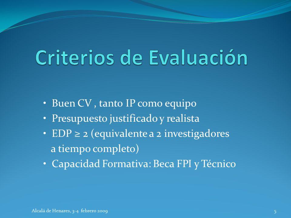 Buen CV, tanto IP como equipo Presupuesto justificado y realista EDP 2 (equivalente a 2 investigadores a tiempo completo) Capacidad Formativa: Beca FP