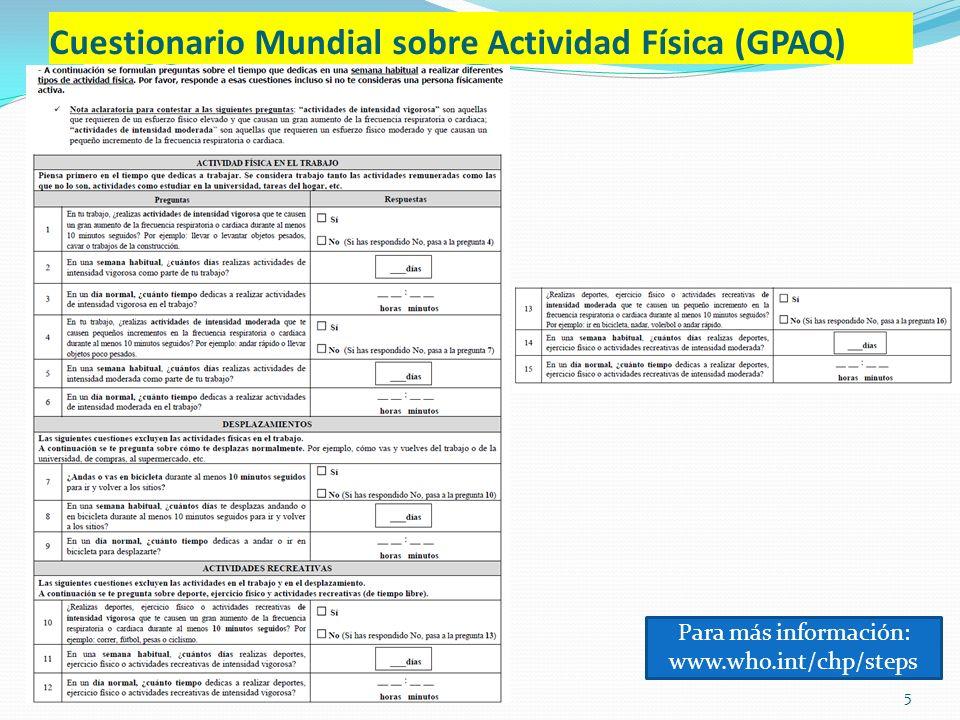 Cuestionario Mundial sobre Actividad Física (GPAQ) Para más información: www.who.int/chp/steps 5