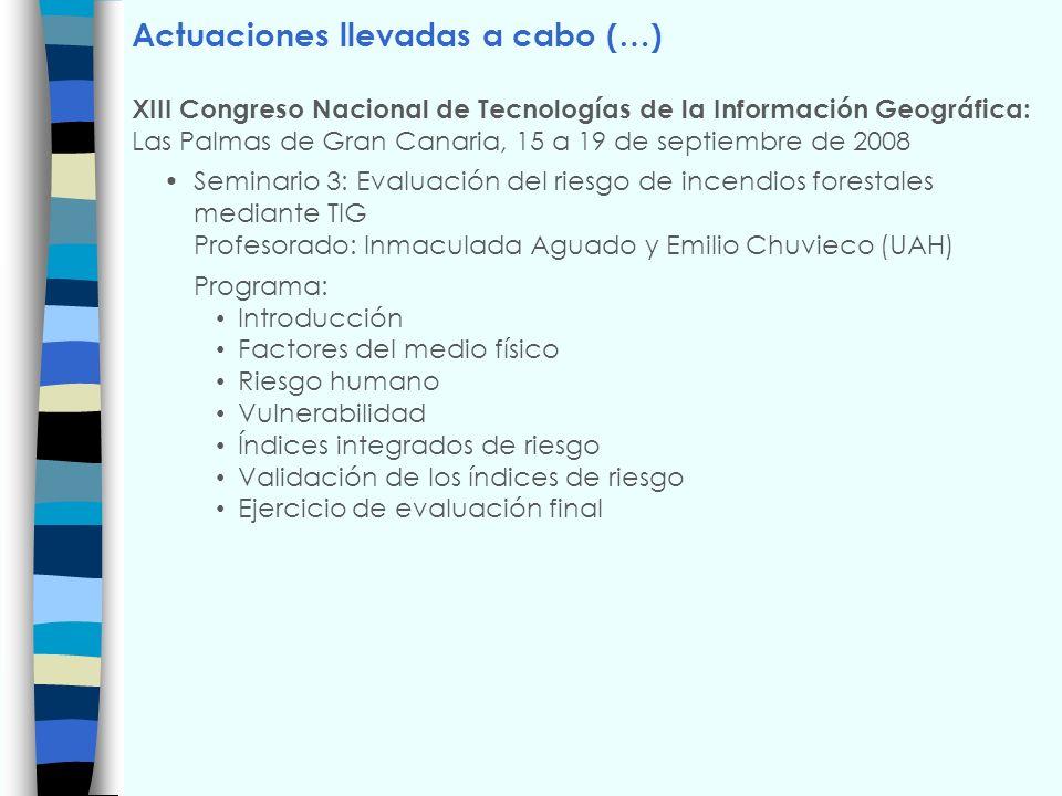 Actuaciones llevadas a cabo (…) XIII Congreso Nacional de Tecnologías de la Información Geográfica: Las Palmas de Gran Canaria, 15 a 19 de septiembre