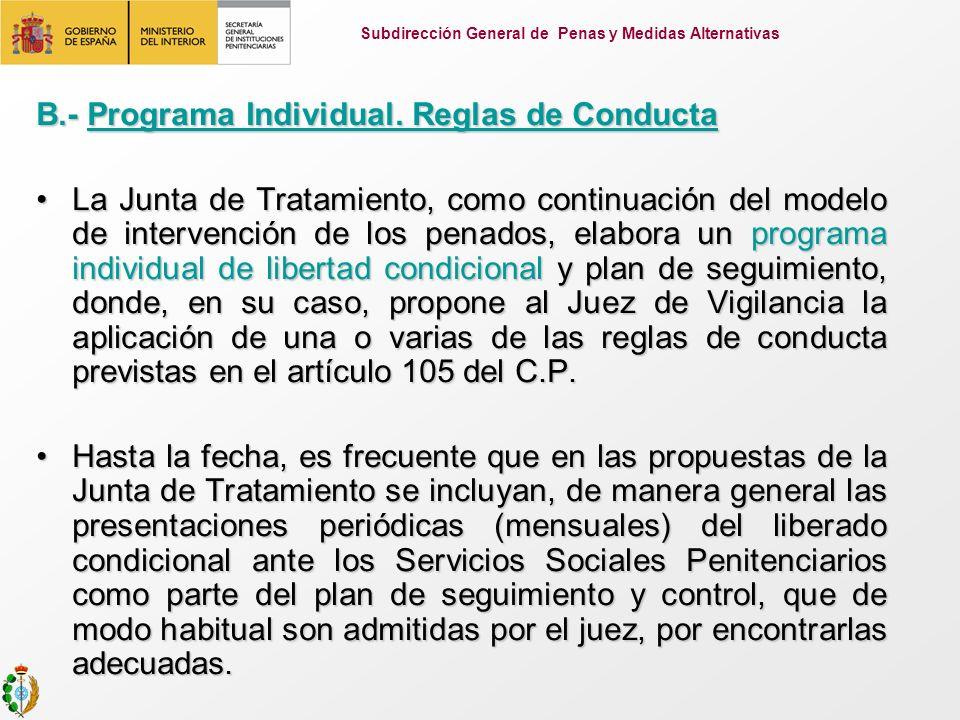 B.- Programa Individual. Reglas de Conducta La Junta de Tratamiento, como continuación del modelo de intervención de los penados, elabora un programa