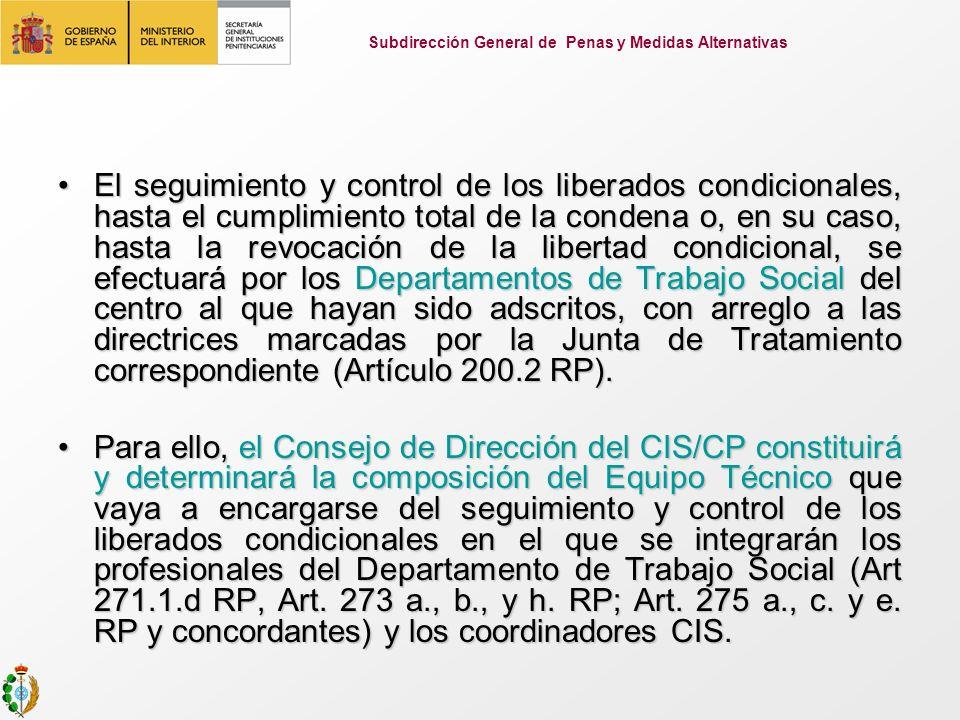 El seguimiento y control de los liberados condicionales, hasta el cumplimiento total de la condena o, en su caso, hasta la revocación de la libertad c