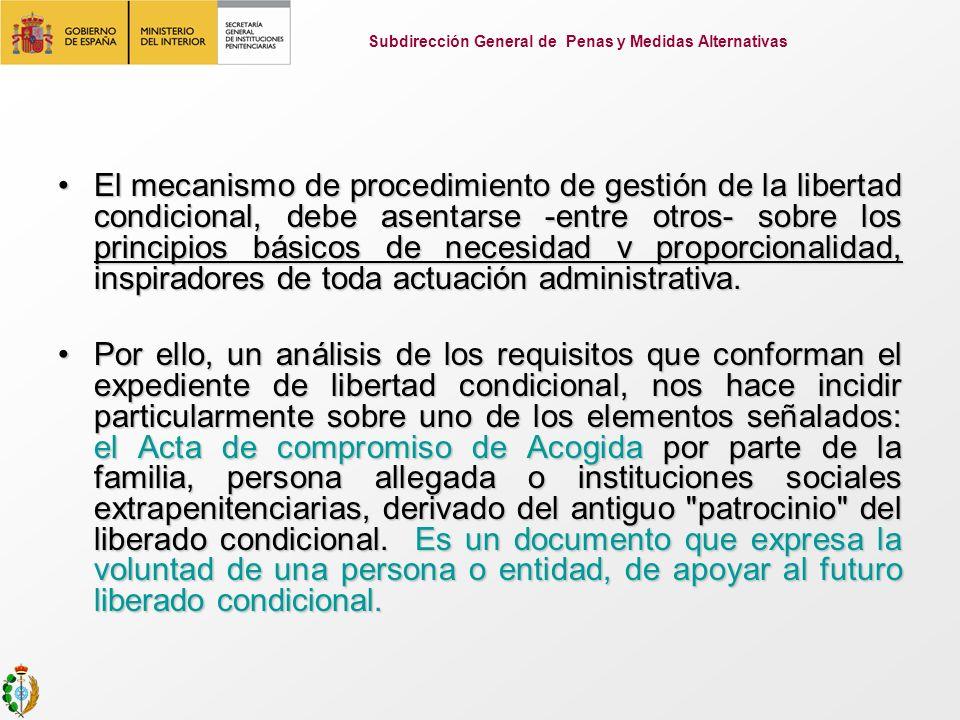 El mecanismo de procedimiento de gestión de la libertad condicional, debe asentarse -entre otros- sobre los principios básicos de necesidad v proporci