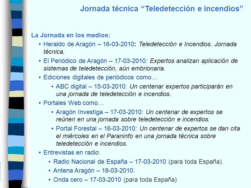 Jornada técnica Teledetección e incendios La Jornada en los medios: Heraldo de Aragón – 16-03-2010: Teledetección e Incendios. Jornada técnica. El Per