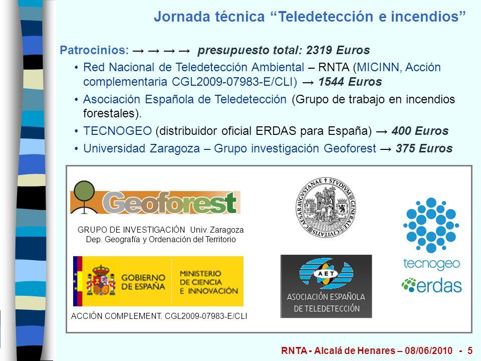 Jornada técnica Teledetección e incendios Patrocinios: presupuesto total: 2319 Euros Red Nacional de Teledetección Ambiental – RNTA (MICINN, Acción co