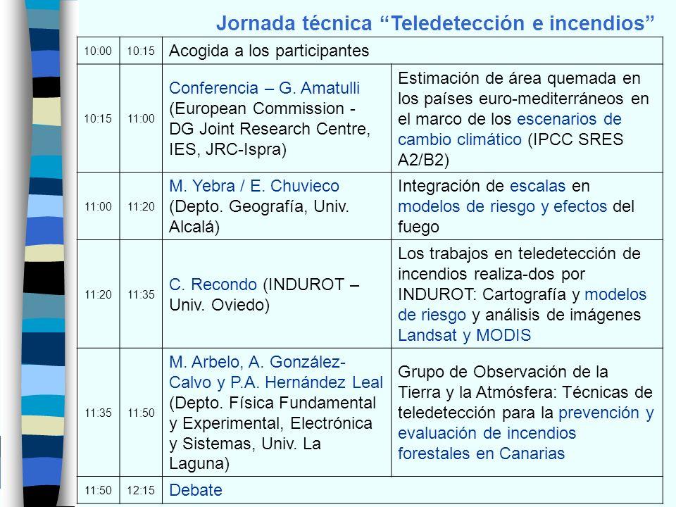 Jornada técnica Teledetección e incendios 10:0010:15 Acogida a los participantes 10:1511:00 Conferencia – G. Amatulli (European Commission - DG Joint