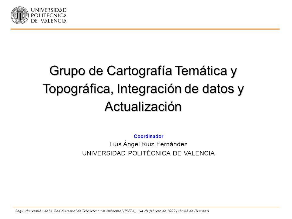 Grupo de Cartografía Temática y Topográfica, Integración de datos y Actualización Segunda reunión de la Red Nacional de Teledetección Ambiental (RNTA), 3-4 de febrero de 2009 (Alcalá de Henares)