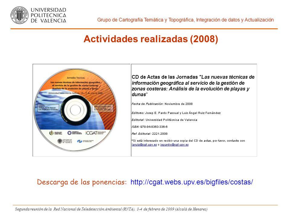 Grupo de Cartografía Temática y Topográfica, Integración de datos y Actualización Segunda reunión de la Red Nacional de Teledetección Ambiental (RNTA), 3-4 de febrero de 2009 (Alcalá de Henares) Actividades realizadas (2008)