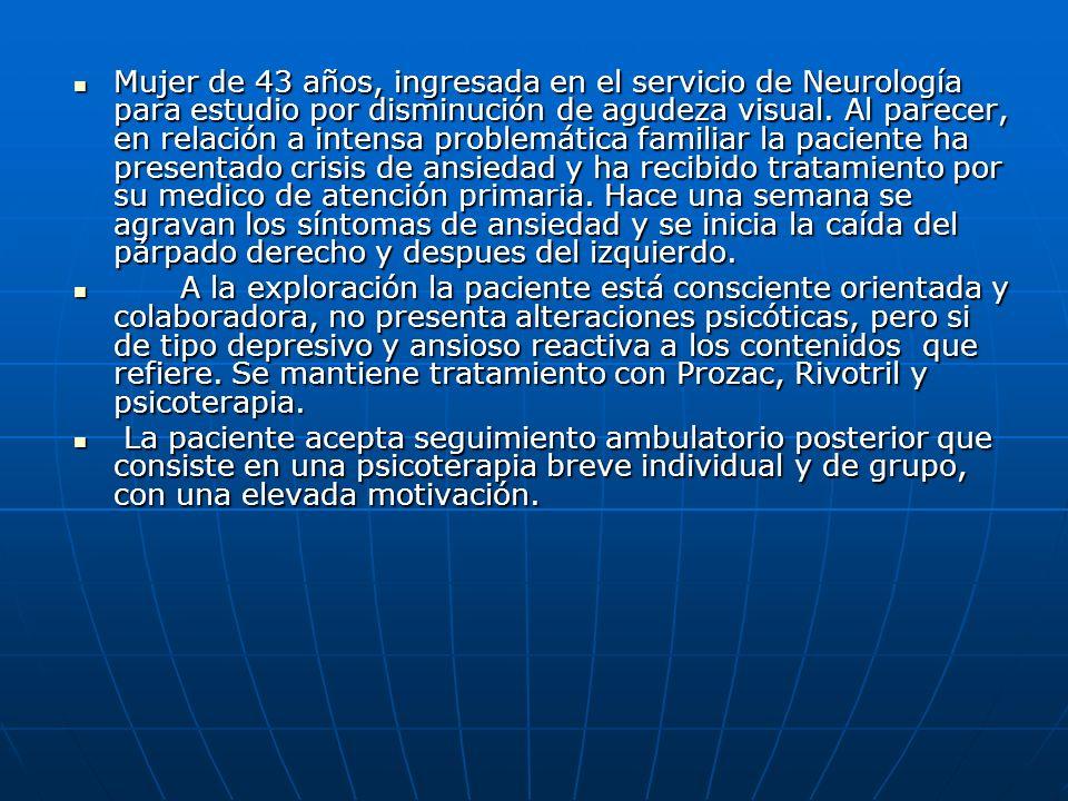 Mujer de 43 años, ingresada en el servicio de Neurología para estudio por disminución de agudeza visual. Al parecer, en relación a intensa problemátic