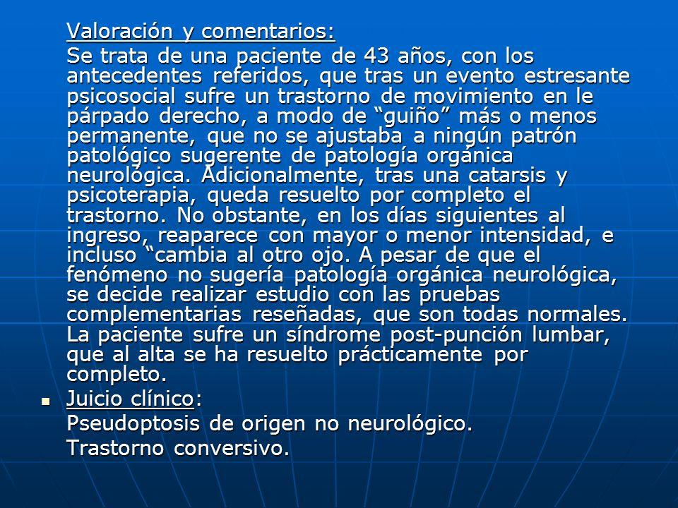 Valoración y comentarios: Se trata de una paciente de 43 años, con los antecedentes referidos, que tras un evento estresante psicosocial sufre un tras