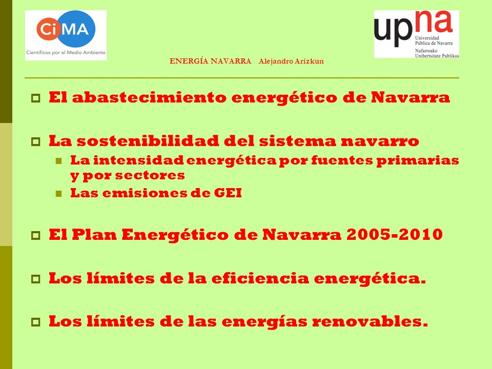 GANAMOS TIEMPO… PERO NO SOLUCIONAMOS EL PROBLEMA ENERGÍA NAVARRA Alejandro Arizkun LIMITES