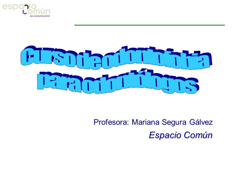 Profesora: Mariana Segura Gálvez Espacio Común