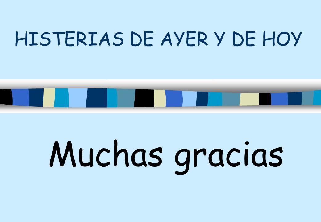 HISTERIAS DE AYER Y DE HOY Muchas gracias
