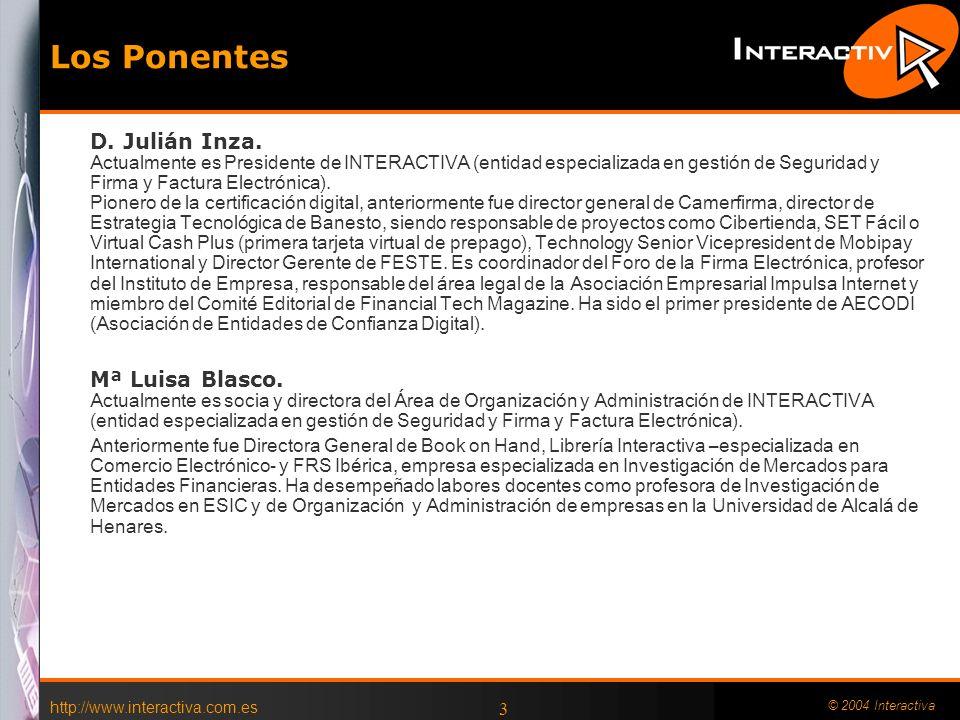 http://www.interactiva.com.es © 2004 Interactiva 3 Los Ponentes D.