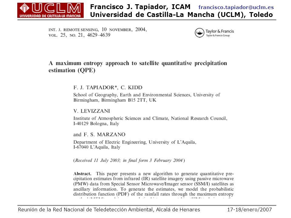 Francisco J. Tapiador, ICAM francisco.tapiador@uclm.es Universidad de Castilla-La Mancha (UCLM), Toledo Reunión de la Red Nacional de Teledetección Am