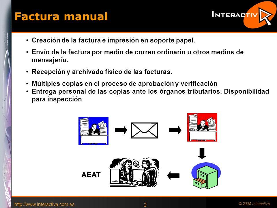 http://www.interactiva.com.es © 2004 Interactiva 2 Creación de la factura e impresión en soporte papel. Envío de la factura por medio de correo ordina