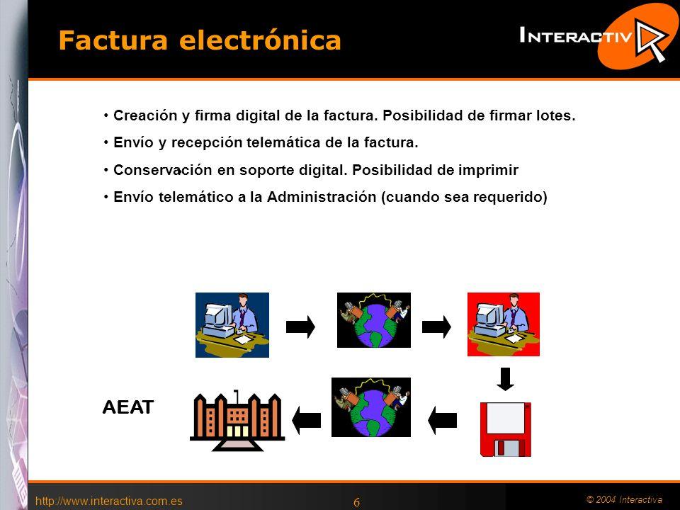 http://www.interactiva.com.es © 2004 Interactiva 6 Creación y firma digital de la factura.