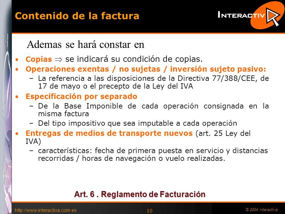 http://www.interactiva.com.es © 2004 Interactiva 10 Contenido de la factura Copias se indicará su condición de copias. Operaciones exentas / no sujeta