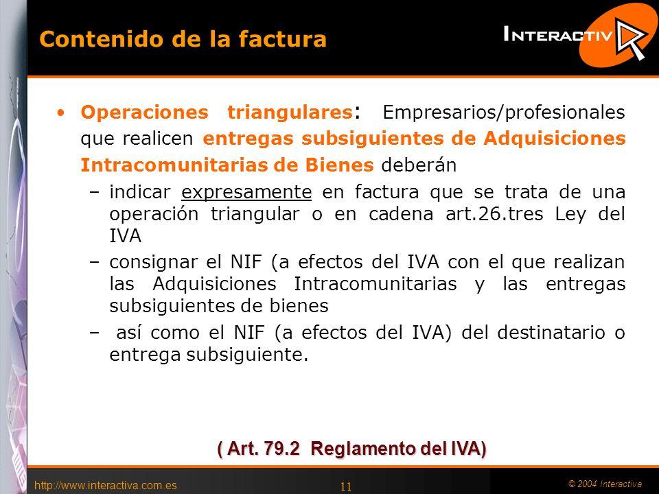 http://www.interactiva.com.es © 2004 Interactiva 11 Contenido de la factura Operaciones triangulares : Empresarios/profesionales que realicen entregas