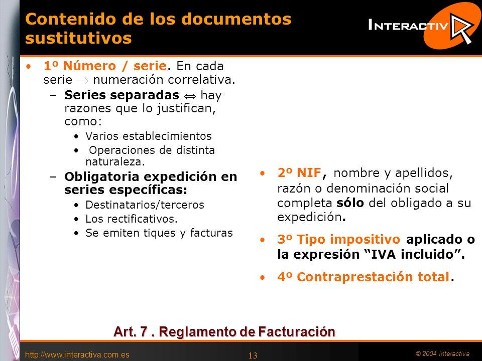 http://www.interactiva.com.es © 2004 Interactiva 13 Contenido de los documentos sustitutivos 1º Número / serie. En cada serie numeración correlativa.
