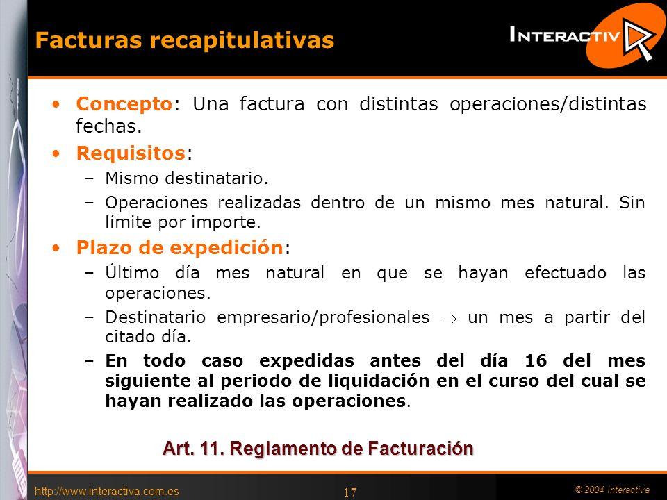 http://www.interactiva.com.es © 2004 Interactiva 17 Facturas recapitulativas Concepto: Una factura con distintas operaciones/distintas fechas. Requisi