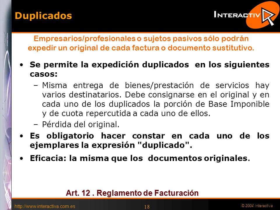 http://www.interactiva.com.es © 2004 Interactiva 18 Duplicados Se permite la expedición duplicados en los siguientes casos: –Misma entrega de bienes/p