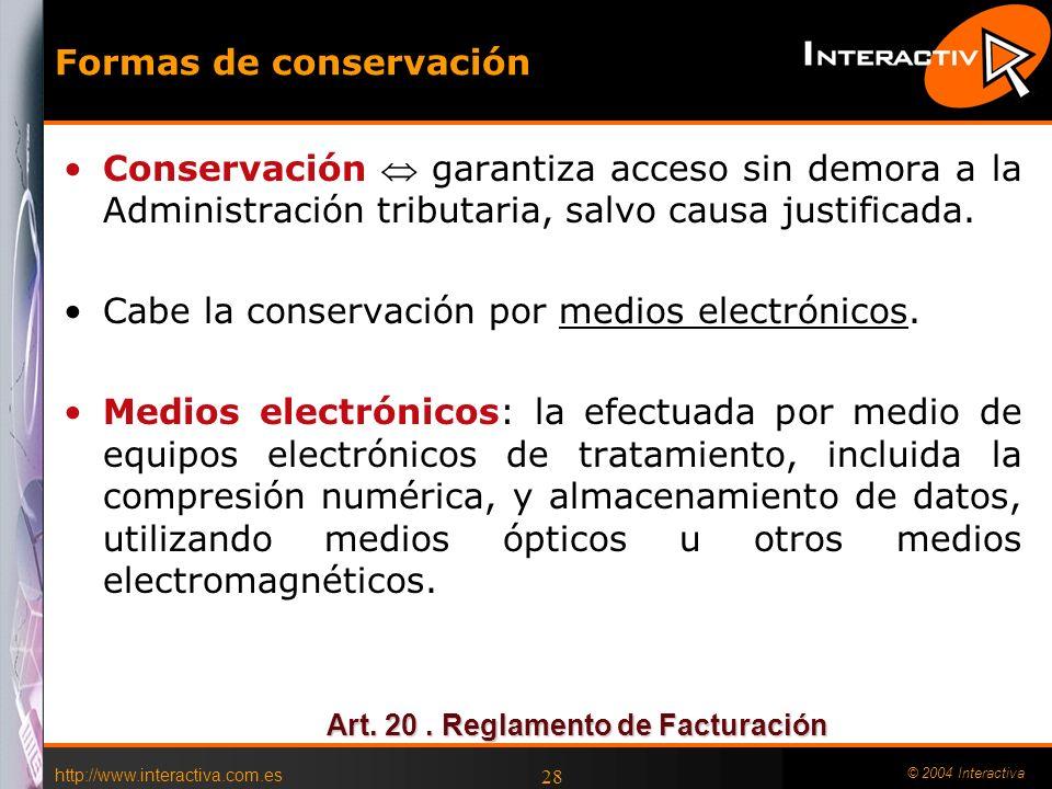 http://www.interactiva.com.es © 2004 Interactiva 28 Formas de conservación Conservación garantiza acceso sin demora a la Administración tributaria, sa
