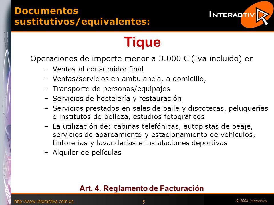 http://www.interactiva.com.es © 2004 Interactiva 5 Documentos sustitutivos/equivalentes: Operaciones de importe menor a 3.000 (Iva incluido) en –Venta