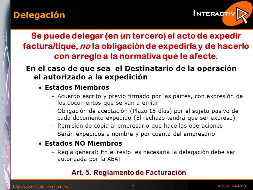 http://www.interactiva.com.es © 2004 Interactiva 7 Delegación En el caso de que sea el Destinatario de la operación el autorizado a la expedición Esta
