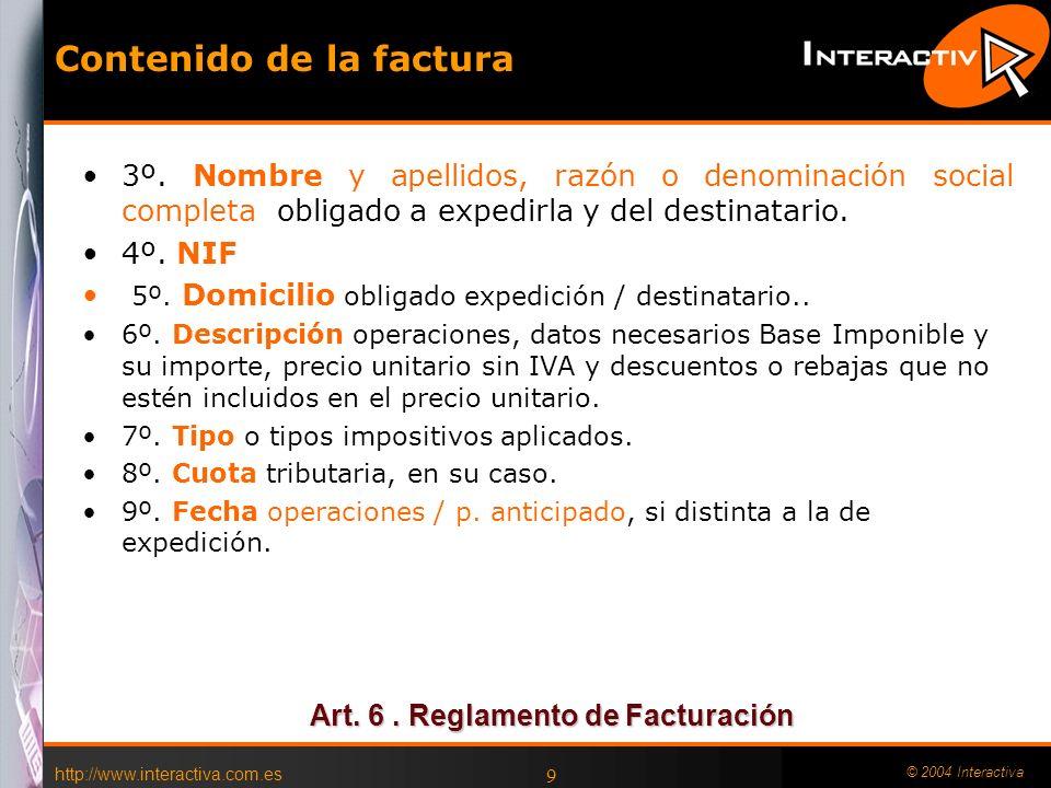 http://www.interactiva.com.es © 2004 Interactiva 9 Contenido de la factura 3º. Nombre y apellidos, razón o denominación social completa obligado a exp