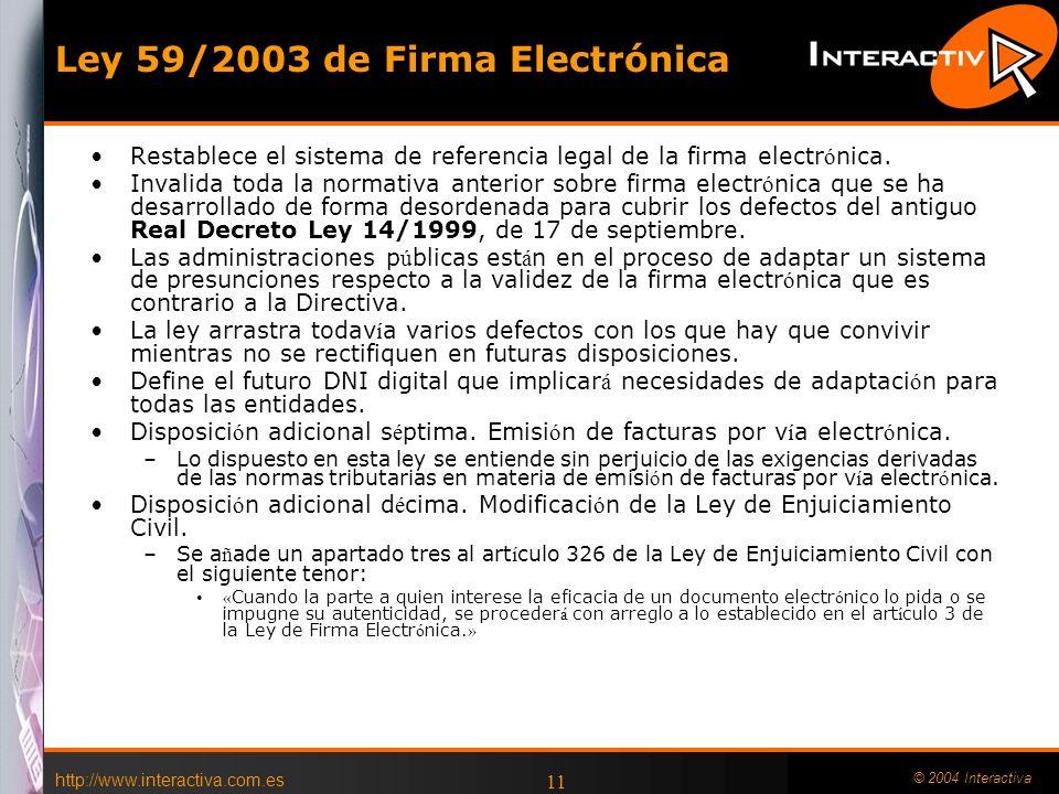 http://www.interactiva.com.es © 2004 Interactiva 10 Para facturación internacional Los certificados de Camerfirma pueden ser instalados en un disposit