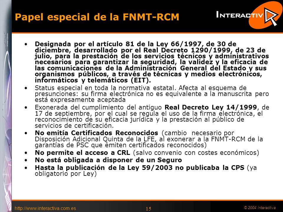 http://www.interactiva.com.es © 2004 Interactiva 14 Ejemplos Normativa adaptada a la Ley 59/2003 –ORDEN INT/3298/2003, de 13 de noviembre, por la que
