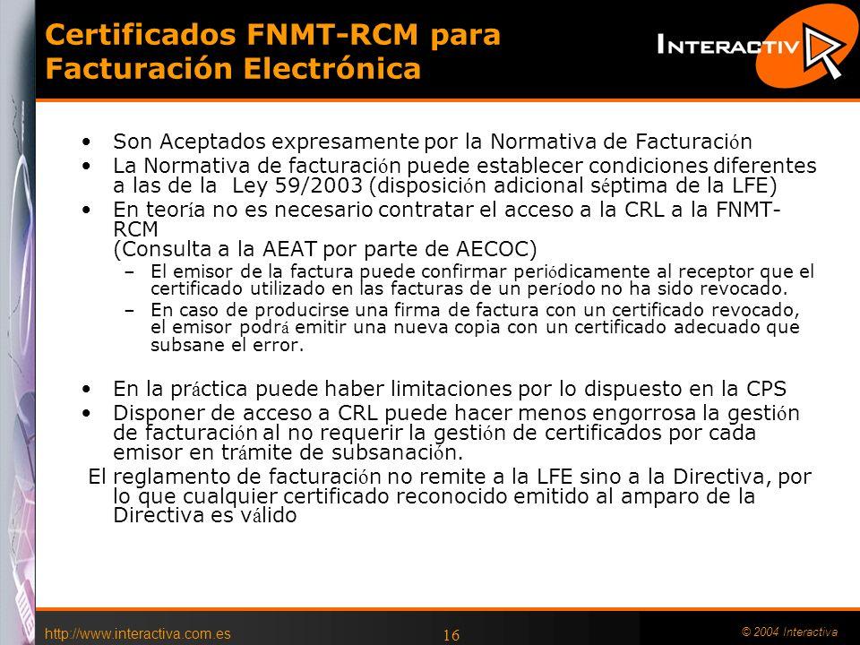 http://www.interactiva.com.es © 2004 Interactiva 15 Papel especial de la FNMT-RCM Designada por el artículo 81 de la Ley 66/1997, de 30 de diciembre,