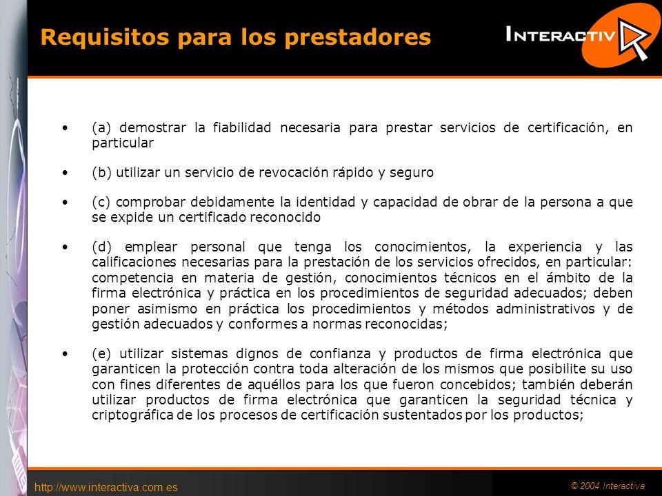 http://www.interactiva.com.es © 2004 Interactiva Requisitos de los certificados reconocidos (a) el identificador del proveedor de servicios de certifi