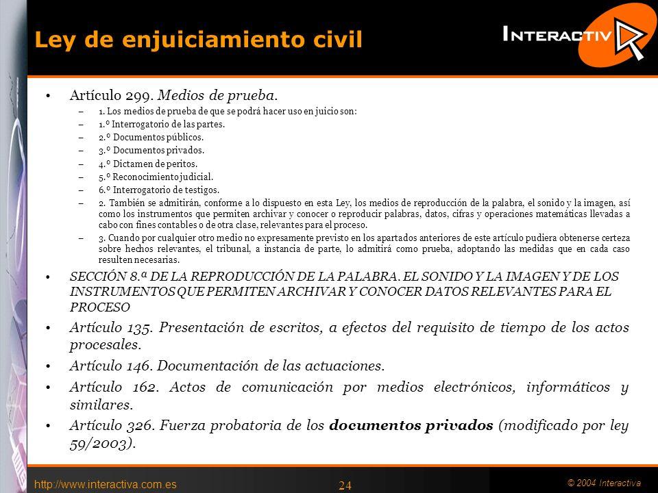 http://www.interactiva.com.es © 2004 Interactiva (f)tomar medidas contra la falsificación de certificados y, en caso de que el proveedor de servicios