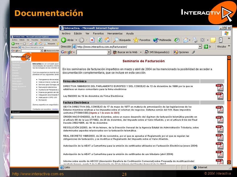 http://www.interactiva.com.es © 2004 Interactiva 27 Uso sencillo de la Firma Electrónica